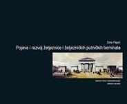 Pojava i razvoj željeznice i željezničkih putničkih terminala