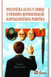 Politička elita u Srbiji u periodu konsolidacije kapitalističkog poretka