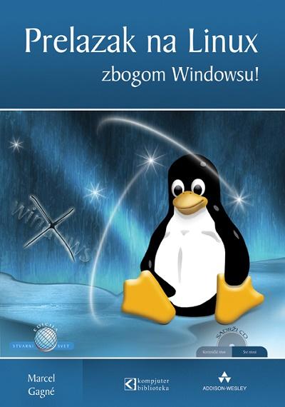 Prelazak na Linux: Zbogom Windowsu