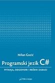 Programski jezik C#: Pitanja, odgovori i rešeni zadaci