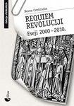 Requiem revoluciji - eseji 2000 - 2010