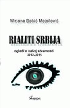 Rialiti Srbija : ogledi o našoj stvarnosti