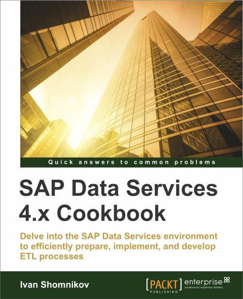 SAP Data Services 4.x Cookbook