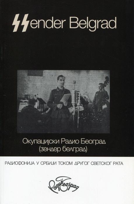 Sender Belgrad : okupacijski Radio Beograd (Zender Belgrad)