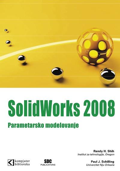 SolidWorks 2008 Parametarsko modelovanje