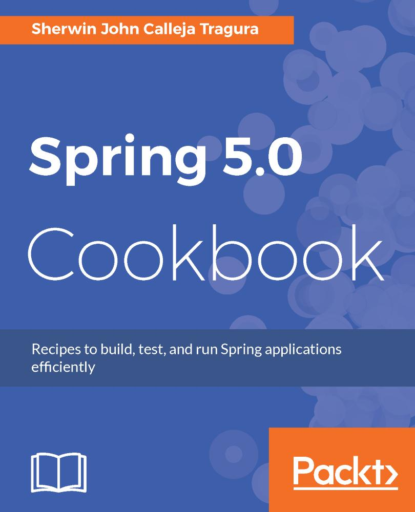 Spring 5.0 Cookbook