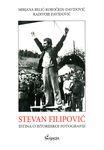 Stevan Filipović - istina o istorijskoj fotografiji
