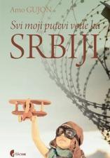 Svi moji putevi vode ka Srbiji
