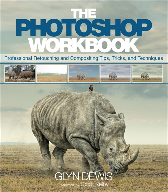 Photoshop Workbook The Professional Retouching and Compositing Tips, Tricks, and Techniques