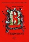 Trinaest dragocenosti
