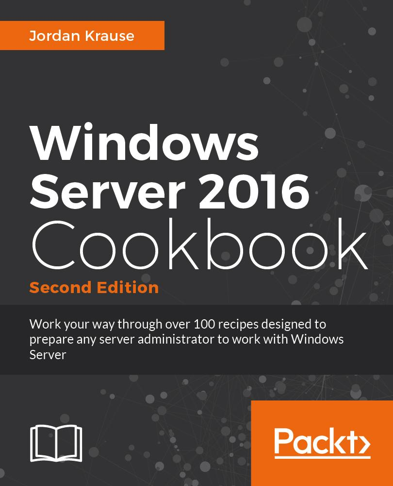 Windows Server 2016 Cookbook - Second Edition