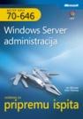 Windows Server administracija: Udžbenik za pripremu ispita MCITP 70-646