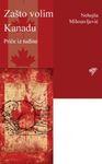 Zašto volim Kanadu - priče iz tuđine